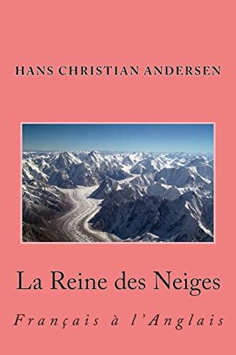 La Reine des Neiges: Français à l'Anglais: Andersen, Hans Christian