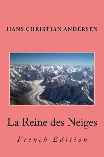 La Reine des Neiges: French Edition: Hans Christian Andersen