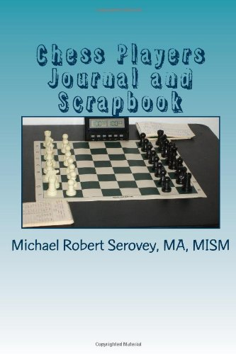 9781492398004: Chess Players Journal and Scrapbook: Make Your Own Chess Book