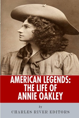 9781492398103: American Legends: The Life of Annie Oakley