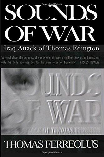 Sounds of War: Iraq Attack of Thomas Edington: Ferrreolus, Thomas