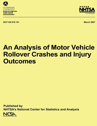 9781492399803: An Analysis of Motor Vehicle Rollover Crashes and Injury Outcomes: NHTSA Technical Report DOT HS 810 741
