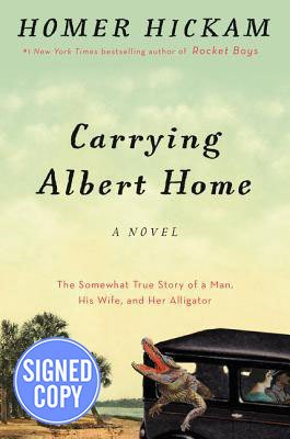 9781492478911: Carrying Albert Home: The Somewhat True Story of A Man, His Wife, and Her Alligator - Autographed Copy