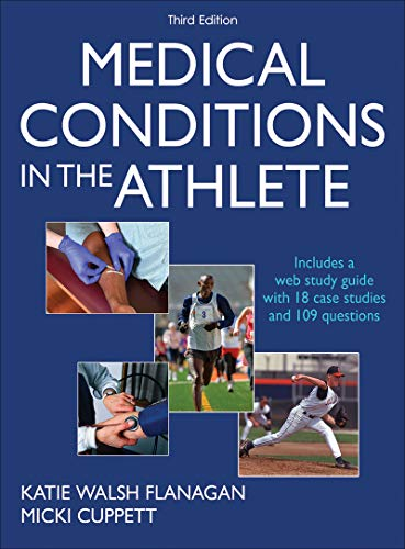 Medical Conditions in the Athlete 3rd Edition: Katie Walsh Flanagan