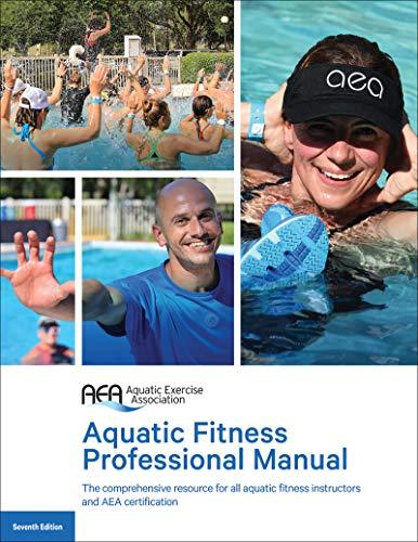 Aquatic Fitness Professional Manual 7th Edition: Aquatic Exercise Association