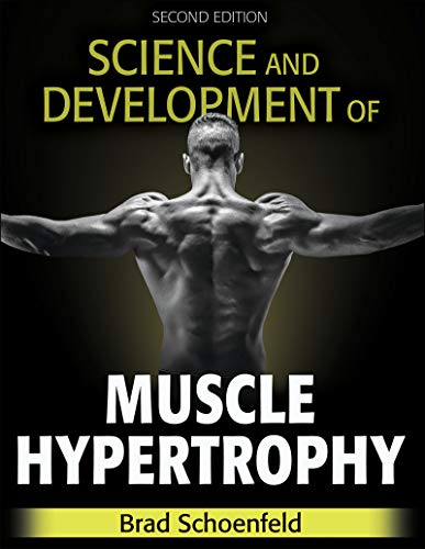 Science and Development of Muscle Hypertrophy: Schoenfeld, Brad J.