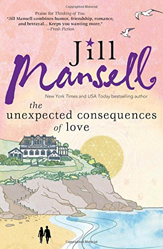9781492602088: The Unexpected Consequences of Love: A Perfect, Feel Good Beach Read