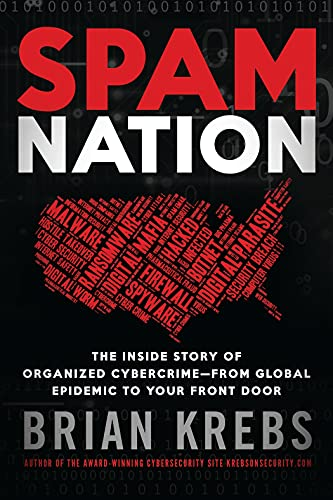 9781492603238: Spam Nation: The Inside Story of Organized Cybercrime-from Global Epidemic to Your Front Door
