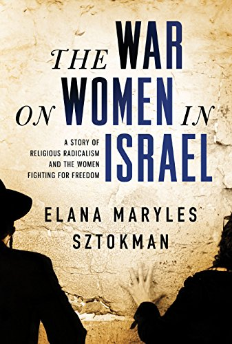 9781492604594: The War on Women in Israel: A Story of Religious Radicalism and the Women Fighting for Freedom