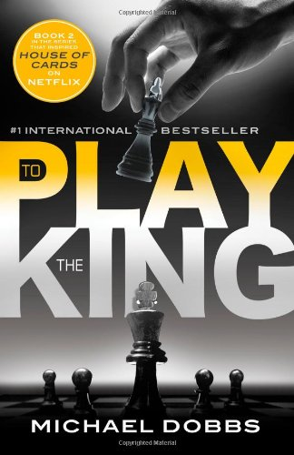 9781492606642: To Play the King (House of Cards)