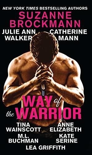 Way of the Warrior: Brockmann, Suzanne; Walker, Julie Ann; Mann, Catherine; Wainscott, Tina; ...