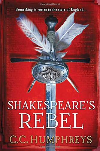 9781492609902: Shakespeare's Rebel: A Novel
