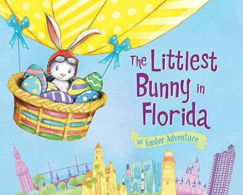 The Littlest Bunny in Florida: An Easter Adventure: Jacobs, Lily