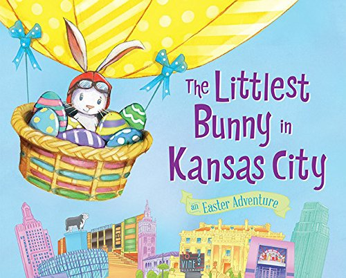 The Littlest Bunny in Kansas City: An Easter Adventure: Jacobs, Lily