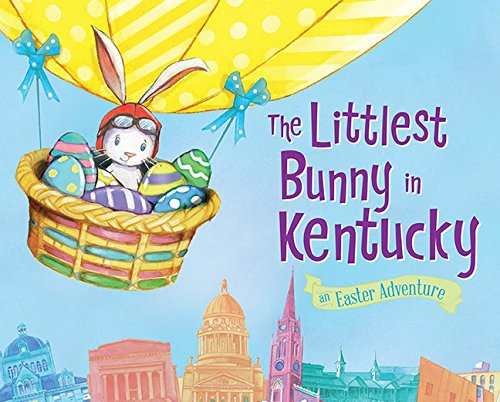 9781492610960: The Littlest Bunny in Kentucky: An Easter Adventure