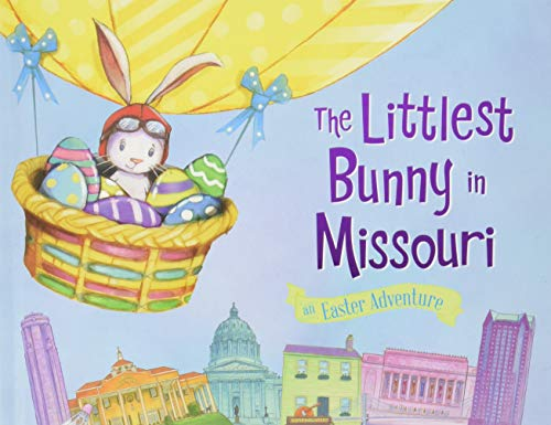 The Littlest Bunny in Missouri: An Easter Adventure: Jacobs, Lily