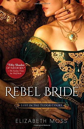 9781492613855: Rebel Bride (Lust in the Tudor Court)