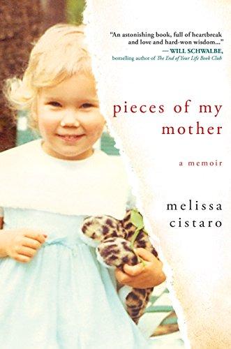 Pieces of My Mother: A Memoir: Cistaro, Melissa