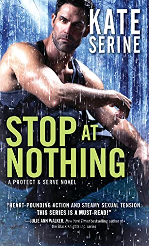 9781492618348: Stop at Nothing (Protect & Serve)