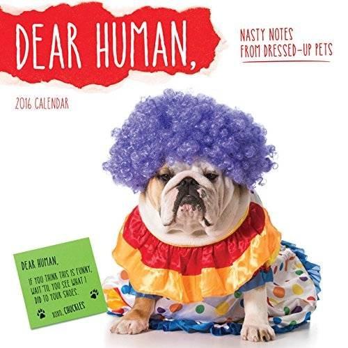 9781492626152: 2016 Dear Human Wall Calendar: Nasty Notes from Upset Pets