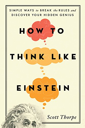 9781492626275: How to Think Like Einstein: Simple Ways to Break the Rules and Discover Your Hidden Genius