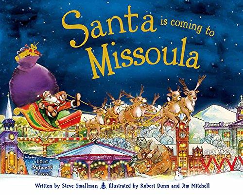 Santa Is Coming to Missoula: Smallman, Steve
