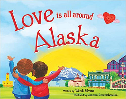 9781492629016: Love Is All Around Alaska