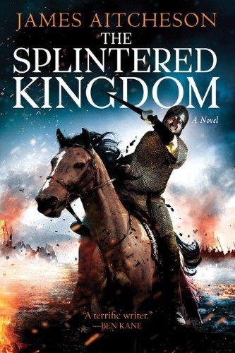 9781492629771: The Splintered Kingdom: A Novel (The Conquest Series)