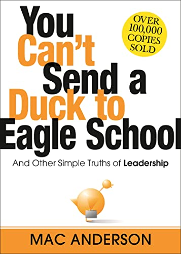 9781492630517: You Can't Send a Duck to Eagle School: And Other Simple Truths of Leadership