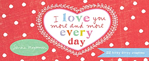 9781492630869: I Love You More and More Every Day: 22 Lovey Dovey Coupons