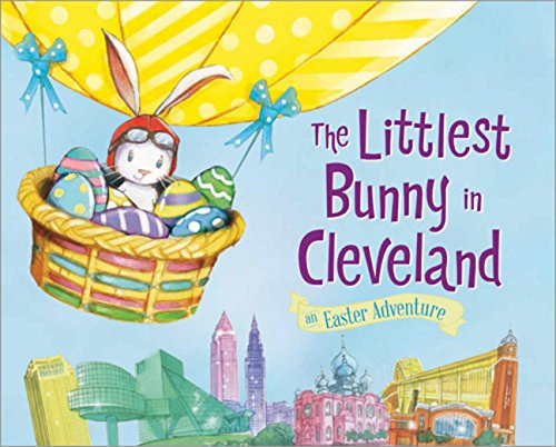9781492633532: The Littlest Bunny in Cleveland (An Easter Adventure)