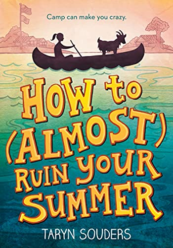 How to (Almost) Ruin Your Summer: Souders, Taryn