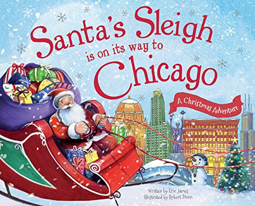 9781492643234: Santa's Sleigh Is on Its Way to Chicago: A Christmas Adventure