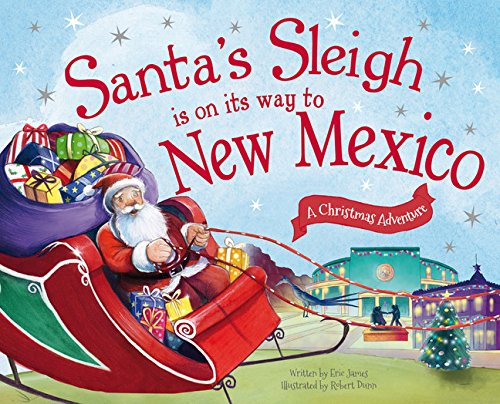 9781492643432: Santa's Sleigh Is on Its Way to New Mexico: A Christmas Adventure