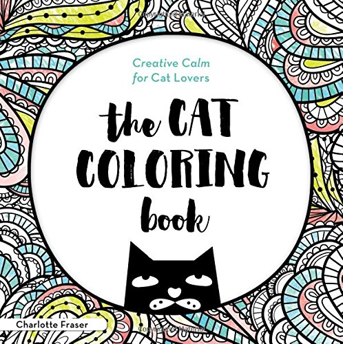 9781492644903: The Cat Coloring Book: Creative Calm for Cat Lovers (Adult Coloring Books)