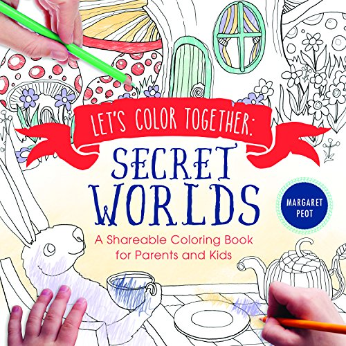 9781492646822: Let's Color Together: Secret Worlds: A Shareable Coloring Book for Parents and Kids