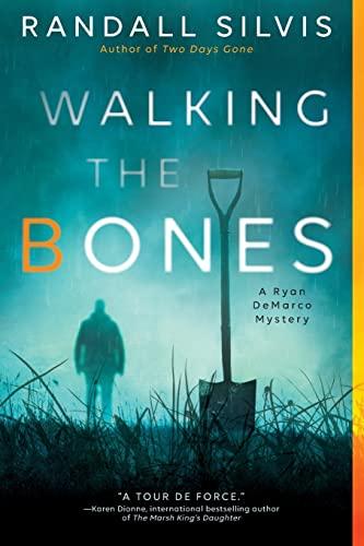 Walking the Bones (Ryan DeMarco Mystery): Randall Silvis