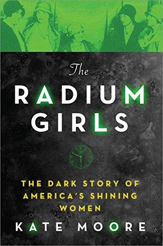 9781492649359: The Radium Girls: The Dark Story of America's Shining Women