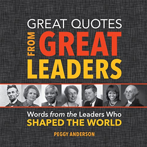 9781492649618: Great Quotes from Great Leaders: Words from the Leaders Who Shaped the World