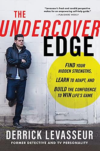 The Undercover Edge: Find Your Hidden Strengths,: Levasseur, Derrick