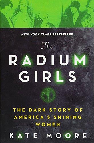 9781492650959: The Radium Girls: The Dark Story of America's Shining Women