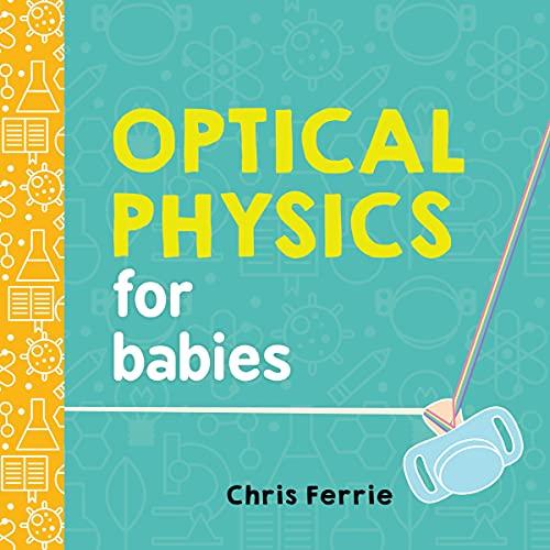 9781492656210: Optical Physics for Babies (Baby University)