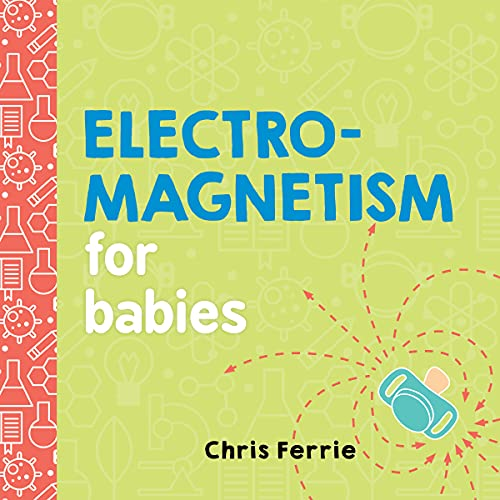 9781492656296: Electromagnetism for Babies (Baby University)