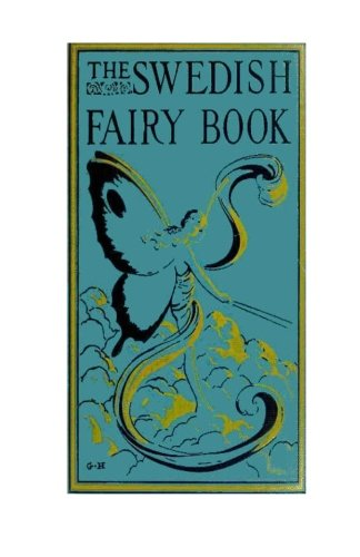 9781492700609: The Swedish Fairy Book: Swedish fairy tales of old times
