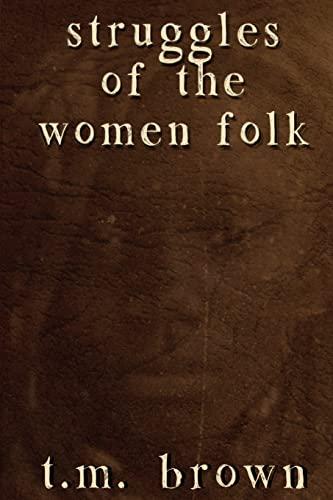 Struggles of the Women Folk: T M Brown