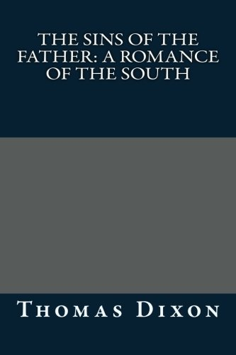 9781492702054: The Sins of the Father: A Romance of the South