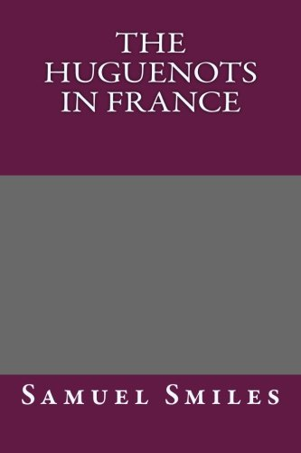 9781492702320: The Huguenots in France