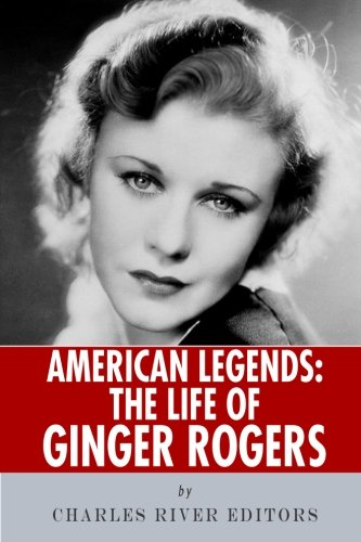 9781492704096: American Legends: The Life of Ginger Rogers