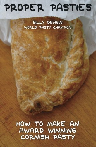 9781492704959: Proper Pasties: How To Make An Award Winning Cornish Pasty