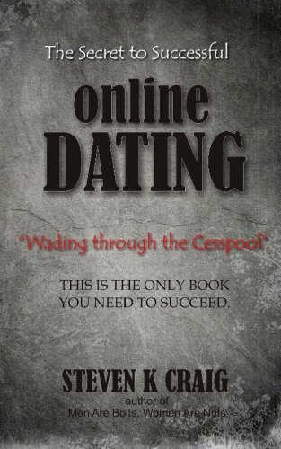 9781492705130: The Secret to Successful Online Dating: Wading Through The Cesspool
